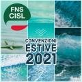 CONVENZIONI FNS CISL ESTATE 2021